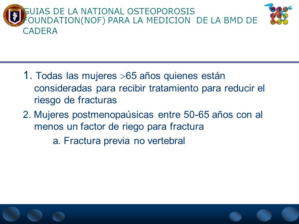 GUIAS DE LA NATIONAL OSTEOPOROSIS FOUNDATION(NOF) PARA LA MEDICION DE LA BMD DE CADERA
