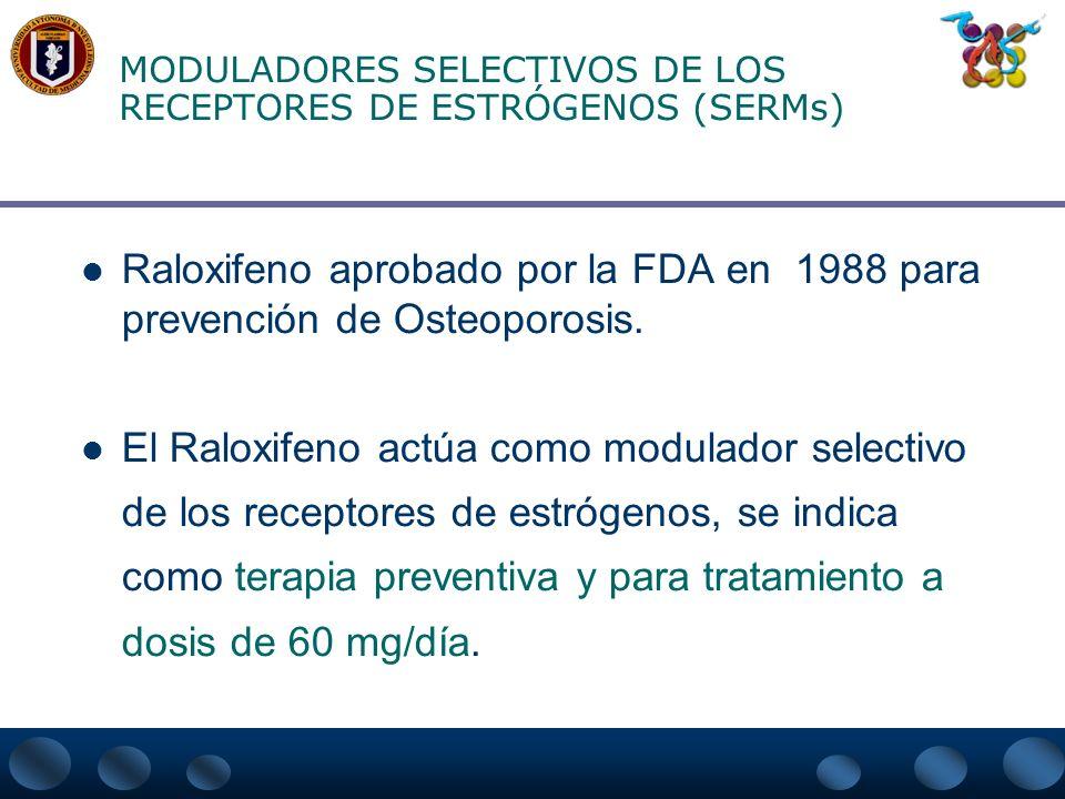 MODULADORES SELECTIVOS DE LOS RECEPTORES DE ESTRÓGENOS (SERMs)