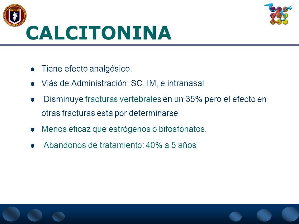 CALCITONINA Tiene efecto analgésico.