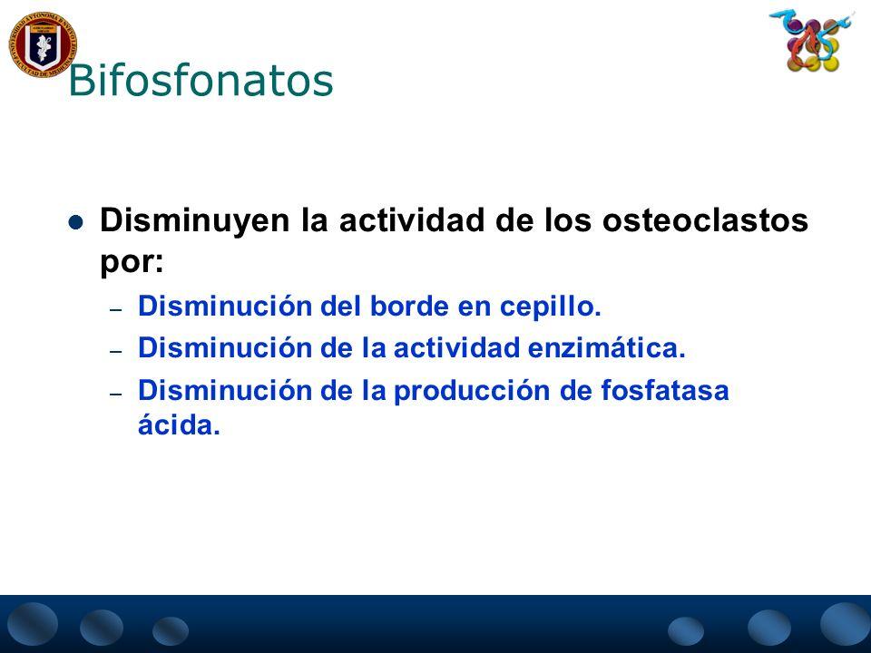 Bifosfonatos Disminuyen la actividad de los osteoclastos por: