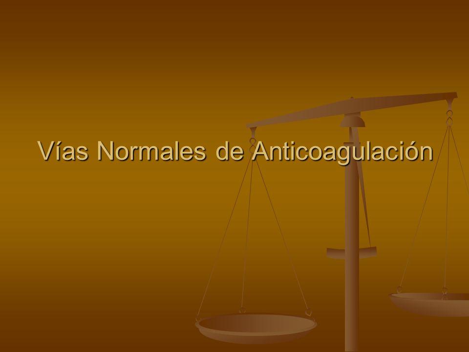 Vías Normales de Anticoagulación