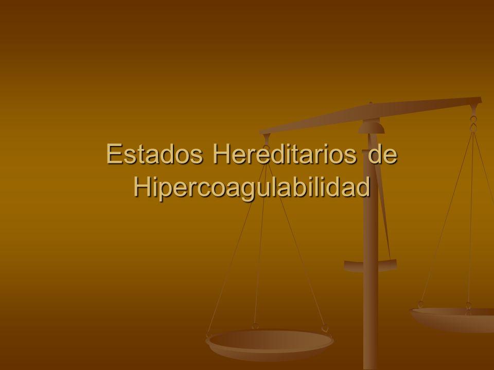 Estados Hereditarios de Hipercoagulabilidad