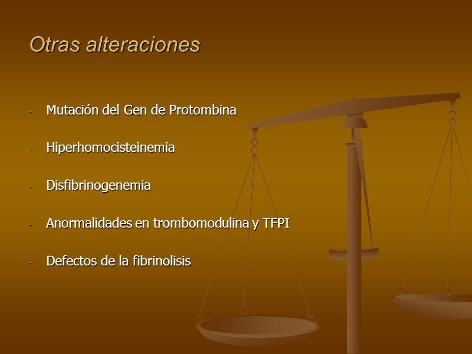 Otras alteraciones Mutación del Gen de Protombina Hiperhomocisteinemia