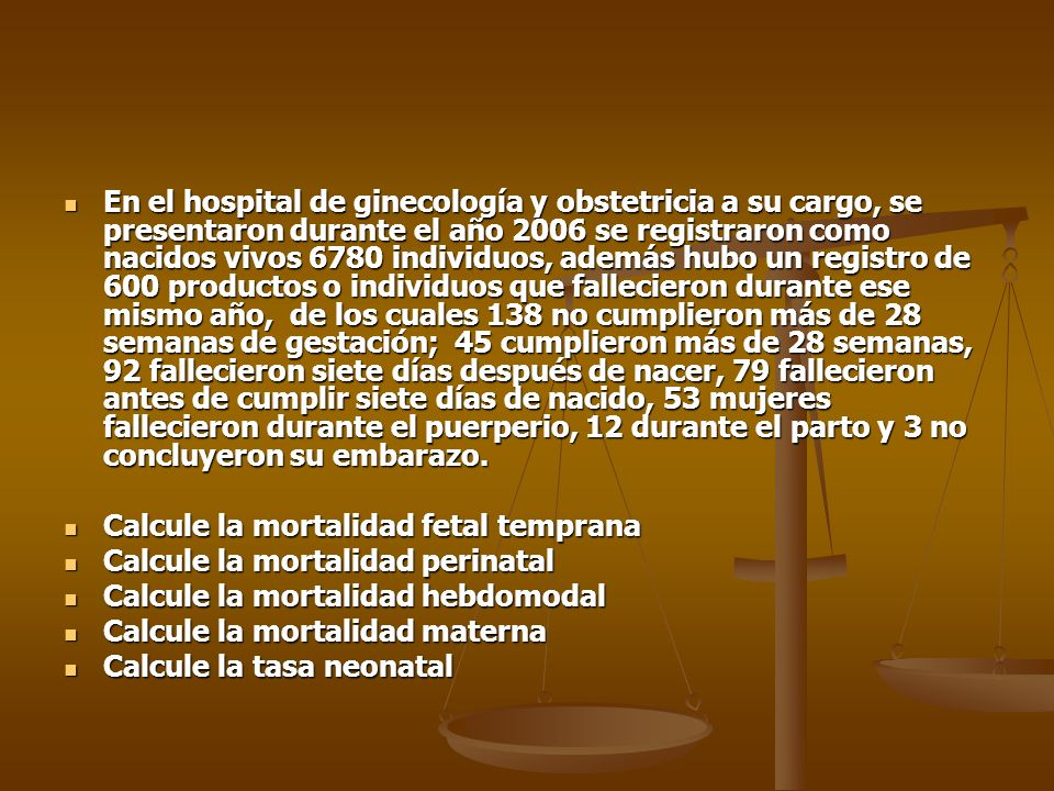 En el hospital de ginecología y obstetricia a su cargo, se presentaron durante el año 2006 se registraron como nacidos vivos 6780 individuos, además hubo un registro de 600 productos o individuos que fallecieron durante ese mismo año, de los cuales 138 no cumplieron más de 28 semanas de gestación; 45 cumplieron más de 28 semanas, 92 fallecieron siete días después de nacer, 79 fallecieron antes de cumplir siete días de nacido, 53 mujeres fallecieron durante el puerperio, 12 durante el parto y 3 no concluyeron su embarazo.
