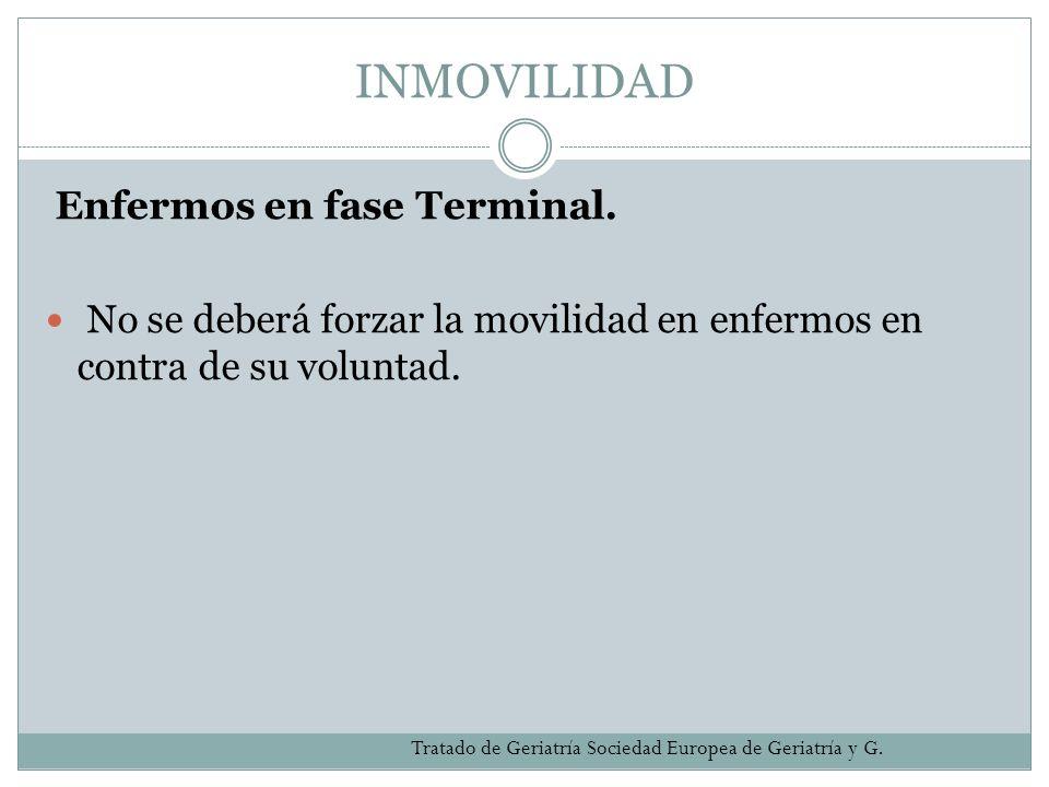 INMOVILIDAD Enfermos en fase Terminal.
