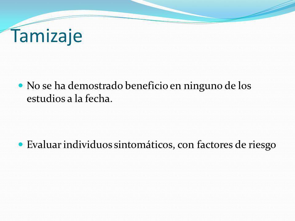 TamizajeNo se ha demostrado beneficio en ninguno de los estudios a la fecha.