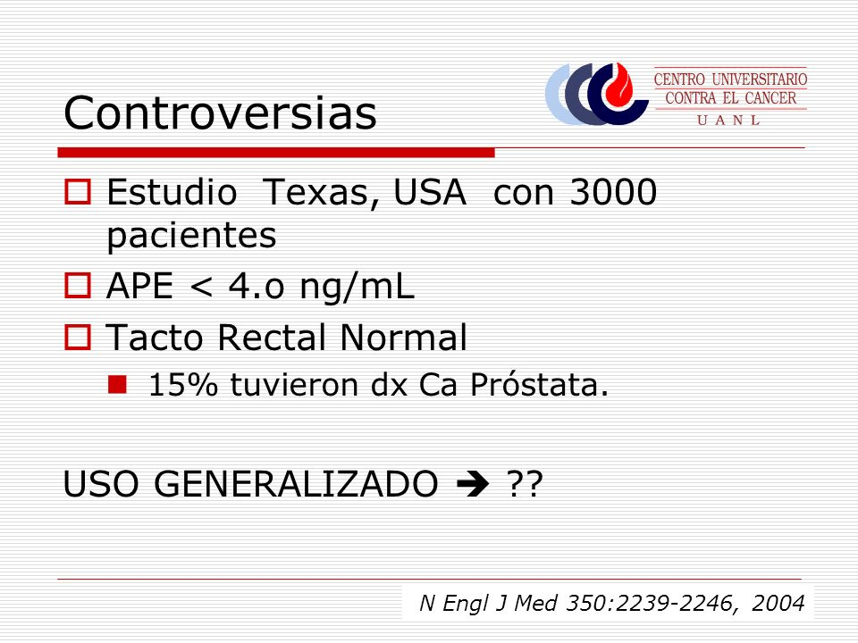 Controversias Estudio Texas, USA con 3000 pacientes APE < 4.o ng/mL