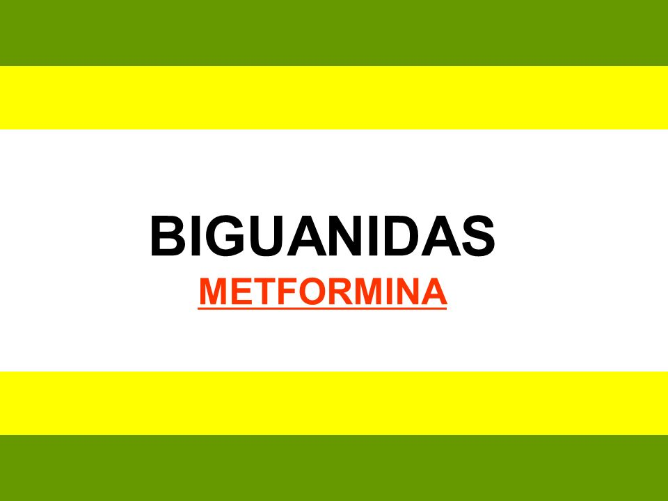 BIGUANIDAS METFORMINA