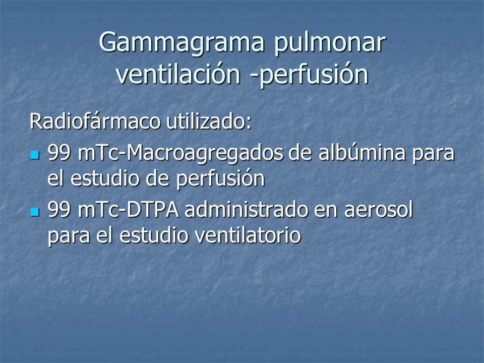 Gammagrama pulmonar ventilación -perfusión