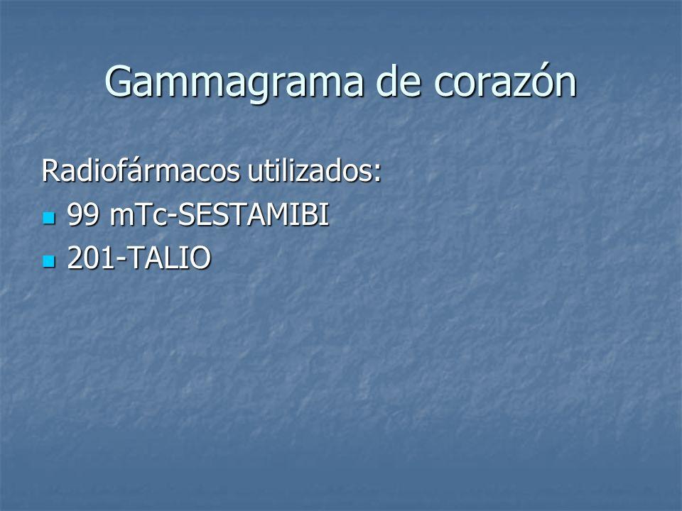 Gammagrama de corazón Radiofármacos utilizados: 99 mTc-SESTAMIBI