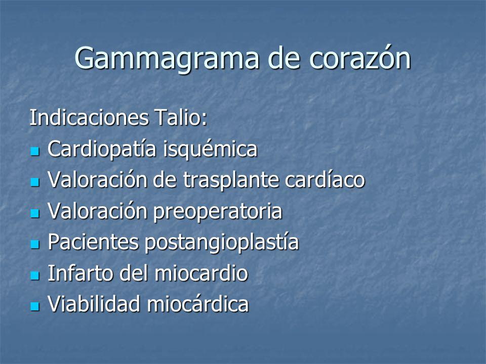 Gammagrama de corazón Indicaciones Talio: Cardiopatía isquémica