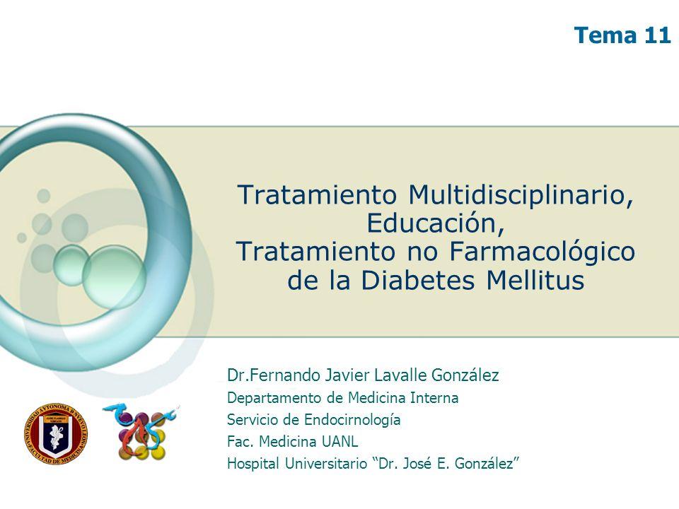 Tema 11 Tratamiento Multidisciplinario, Educación, Tratamiento no Farmacológico de la Diabetes Mellitus.