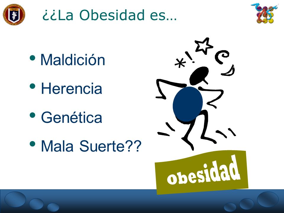 ¿¿La Obesidad es… Maldición Herencia Genética Mala Suerte Obesidad