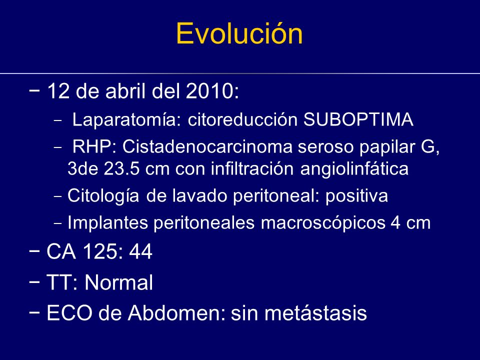 Evolución 12 de abril del 2010: CA 125: 44 TT: Normal