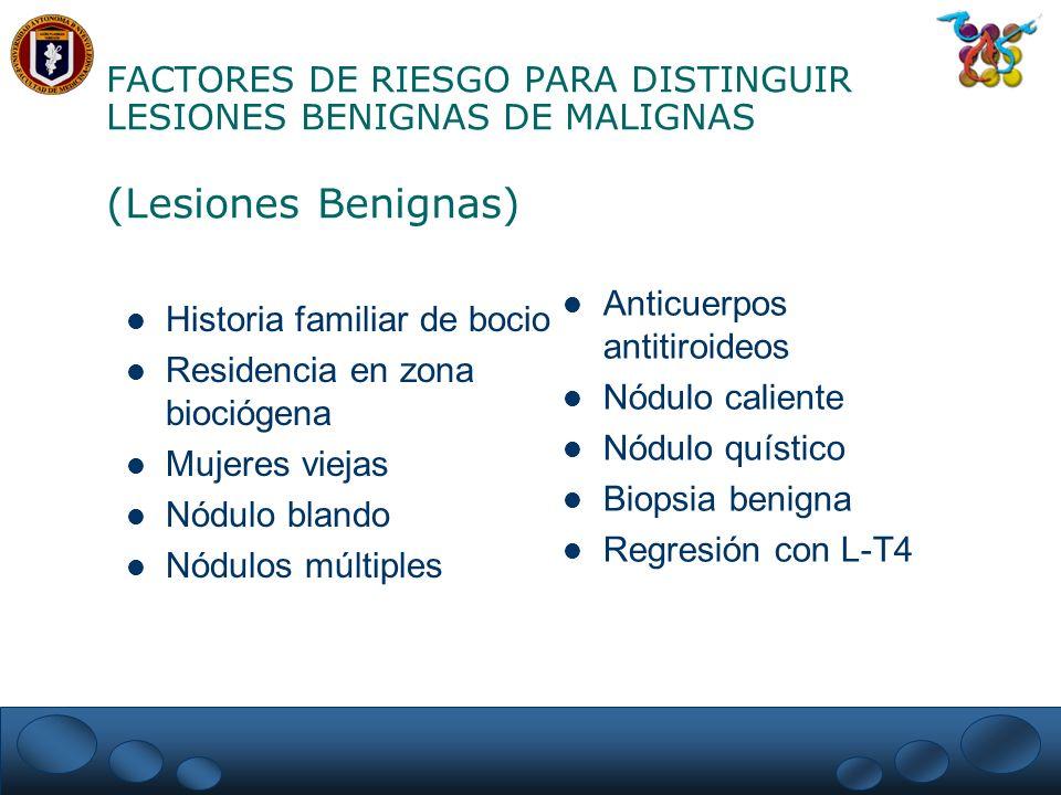 FACTORES DE RIESGO PARA DISTINGUIR LESIONES BENIGNAS DE MALIGNAS (Lesiones Benignas)