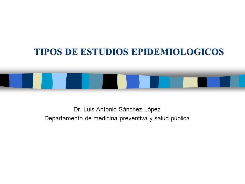 TIPOS DE ESTUDIOS EPIDEMIOLOGICOS