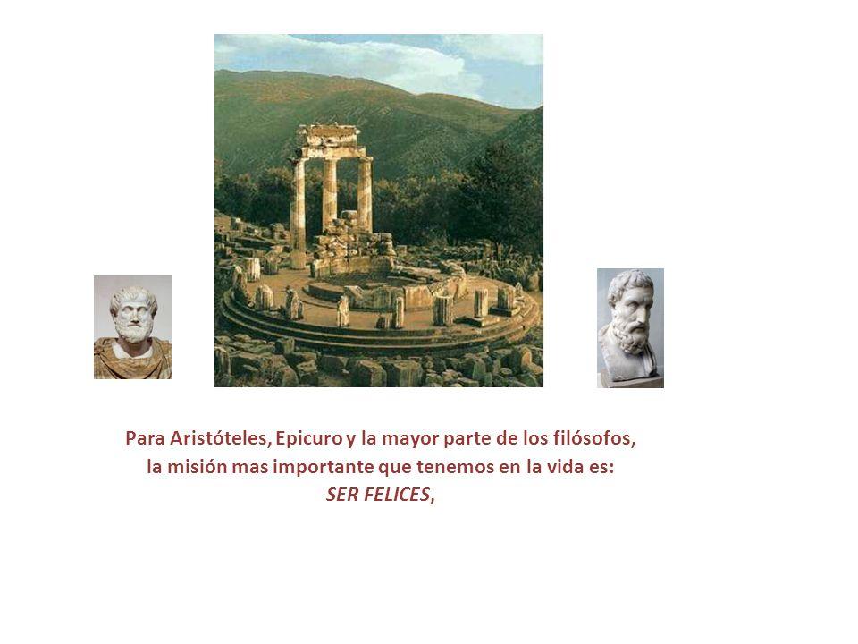 Para Aristóteles, Epicuro y la mayor parte de los filósofos,