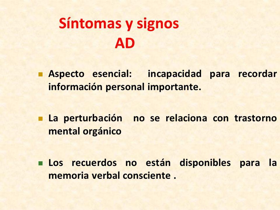 Síntomas y signos ADAspecto esencial: incapacidad para recordar información personal importante.