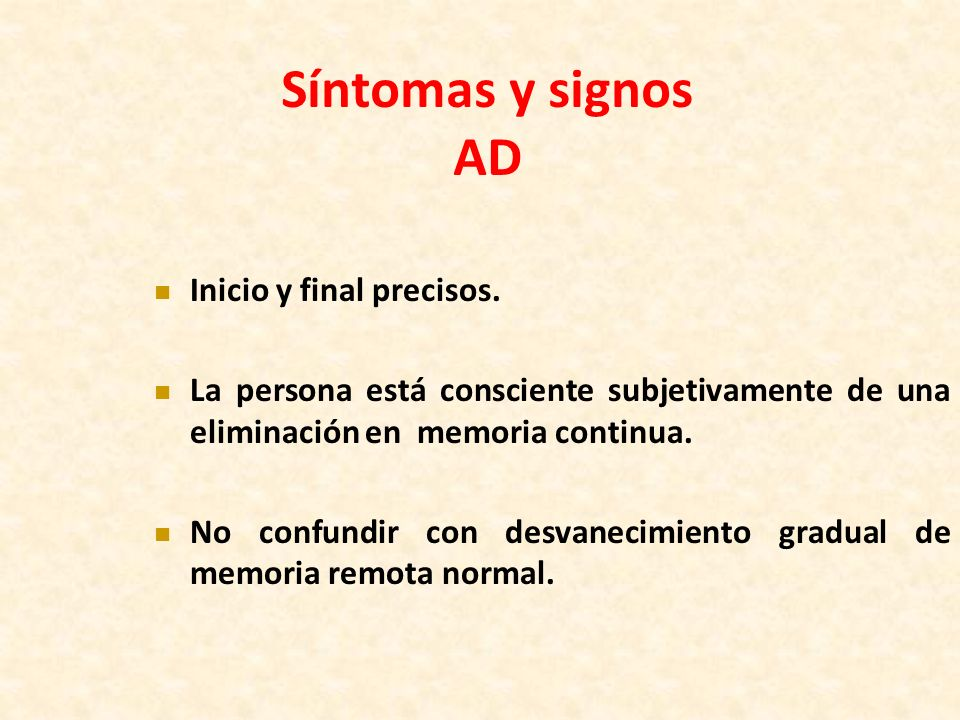Síntomas y signos AD Inicio y final precisos.