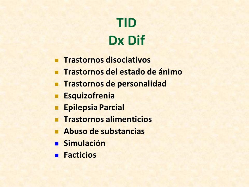 TID Dx Dif Trastornos disociativos Trastornos del estado de ánimo