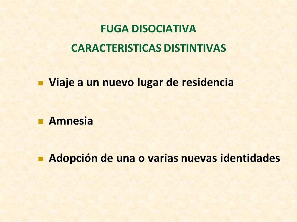 FUGA DISOCIATIVA CARACTERISTICAS DISTINTIVAS