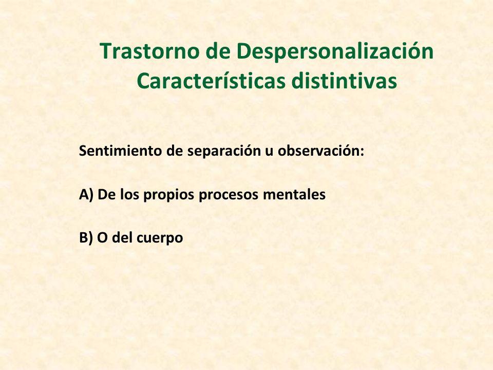 Trastorno de Despersonalización Características distintivas