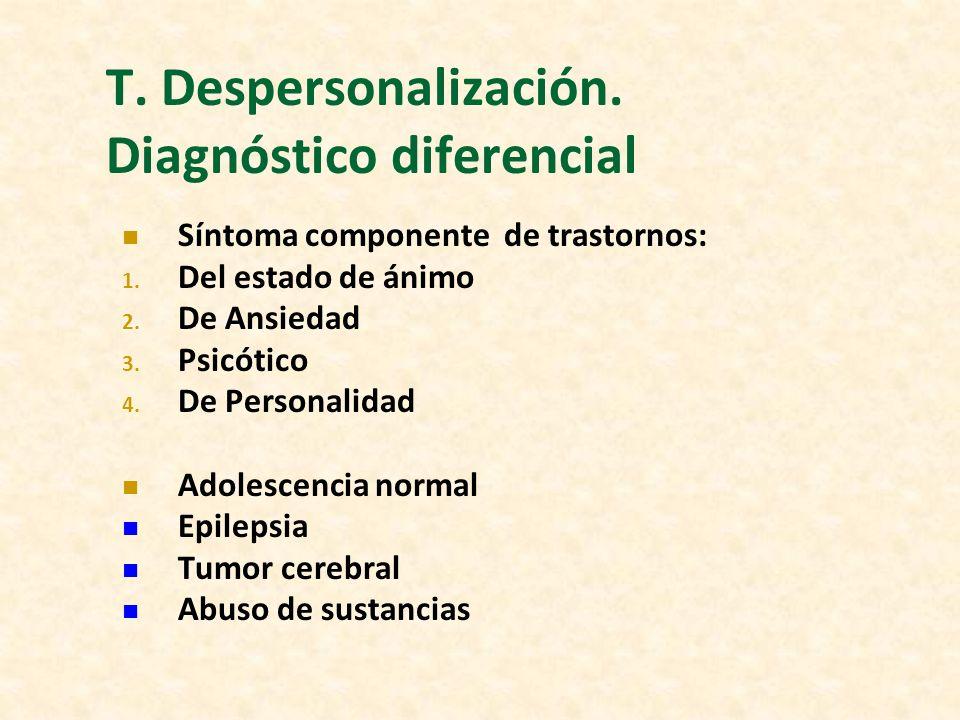 T. Despersonalización. Diagnóstico diferencial