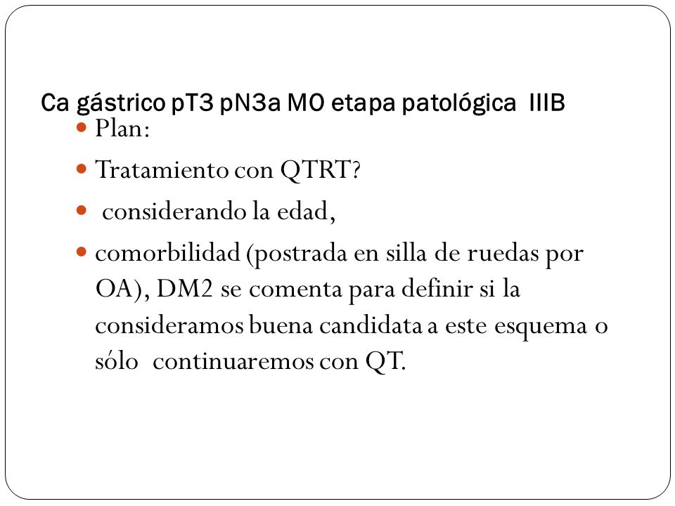 Ca gástrico pT3 pN3a MO etapa patológica IIIB