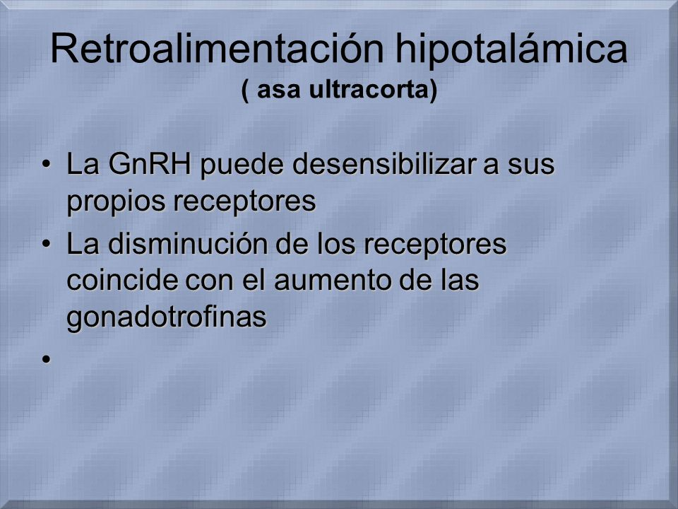 Retroalimentación hipotalámica ( asa ultracorta)