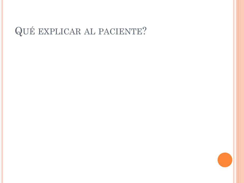 Qué explicar al paciente