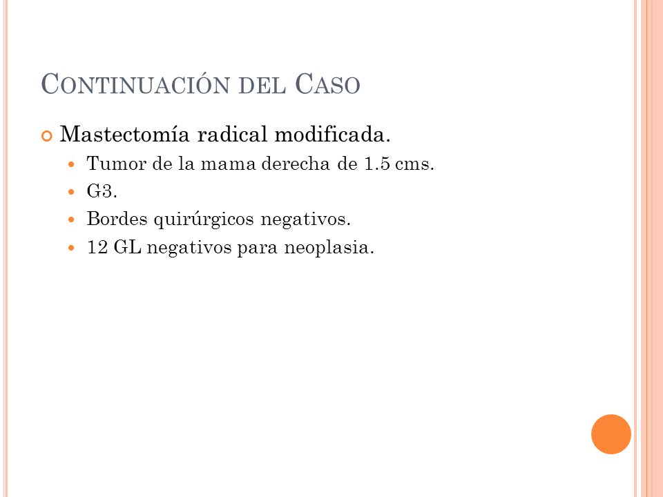 Continuación del Caso Mastectomía radical modificada.