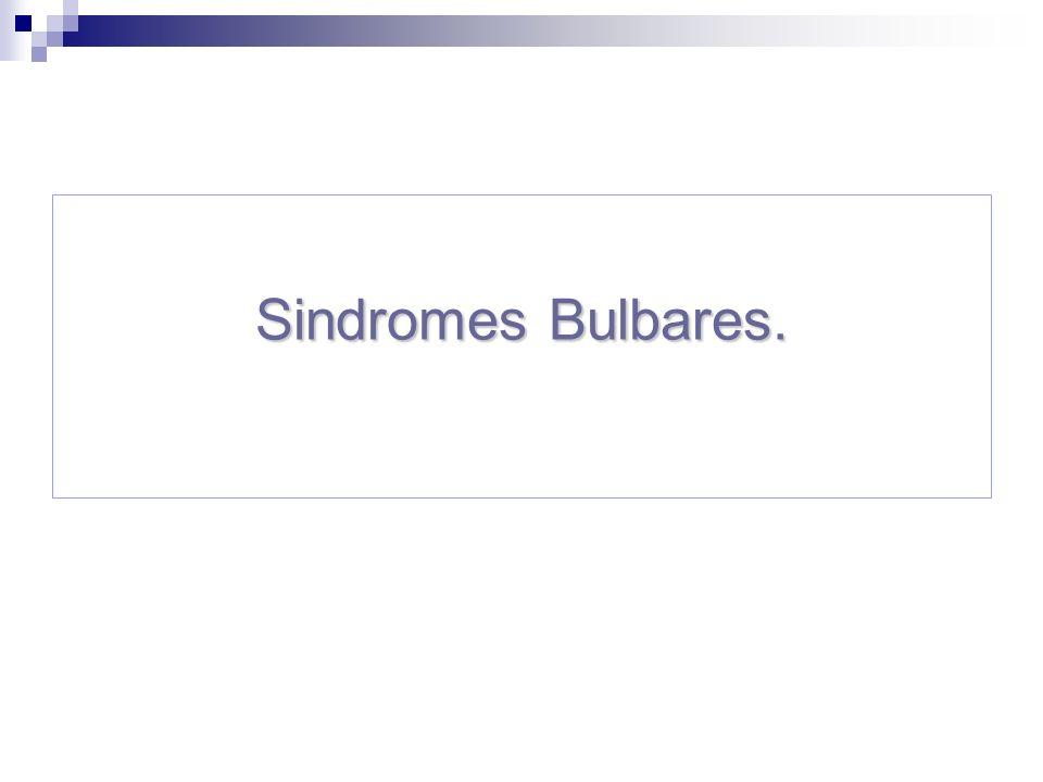 Sindromes Bulbares.
