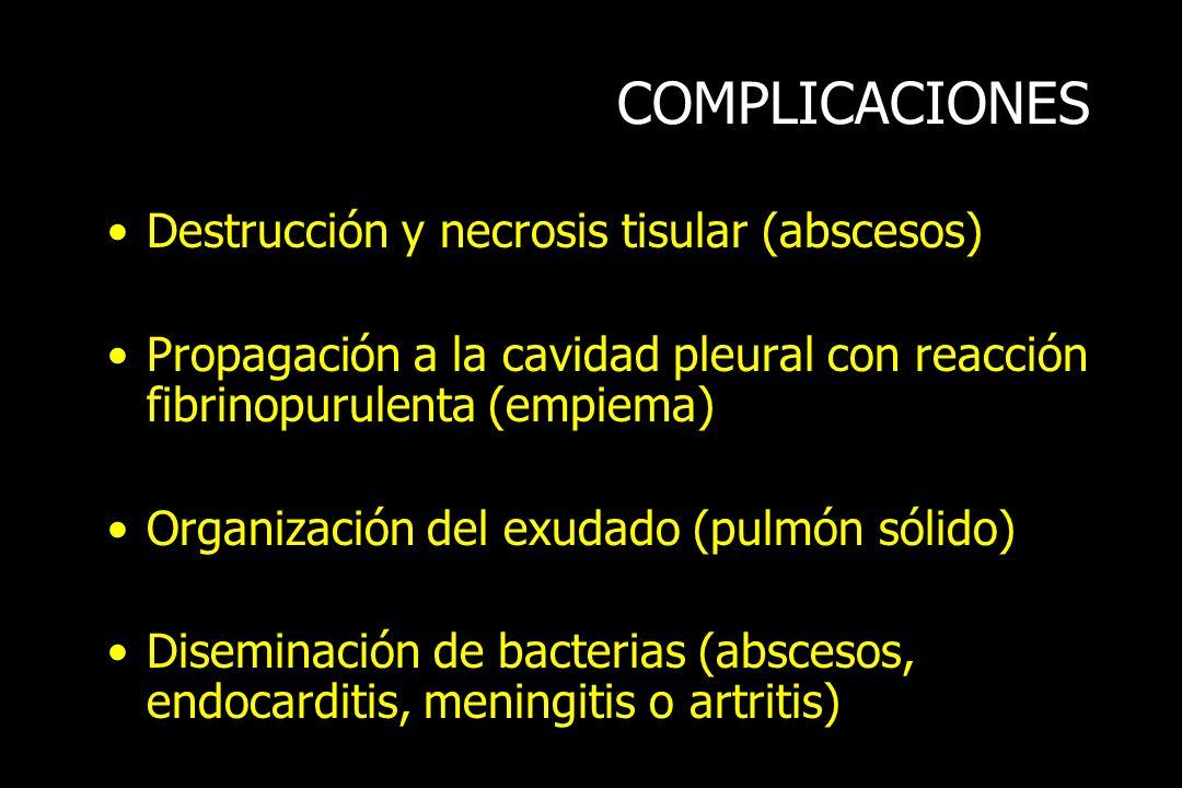COMPLICACIONES Destrucción y necrosis tisular (abscesos)