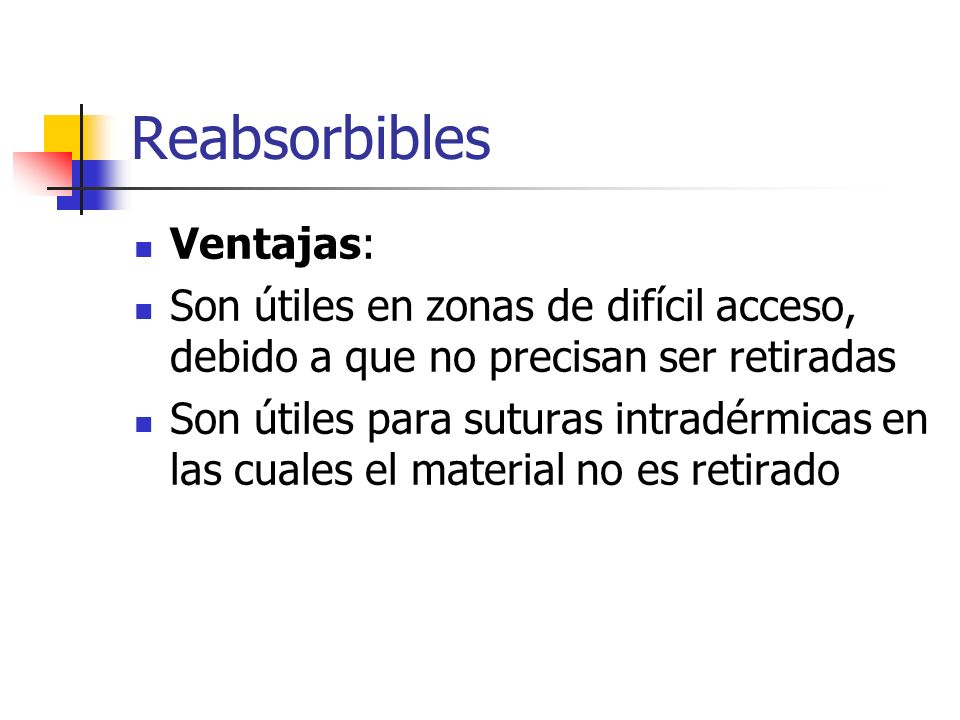 Reabsorbibles Ventajas: