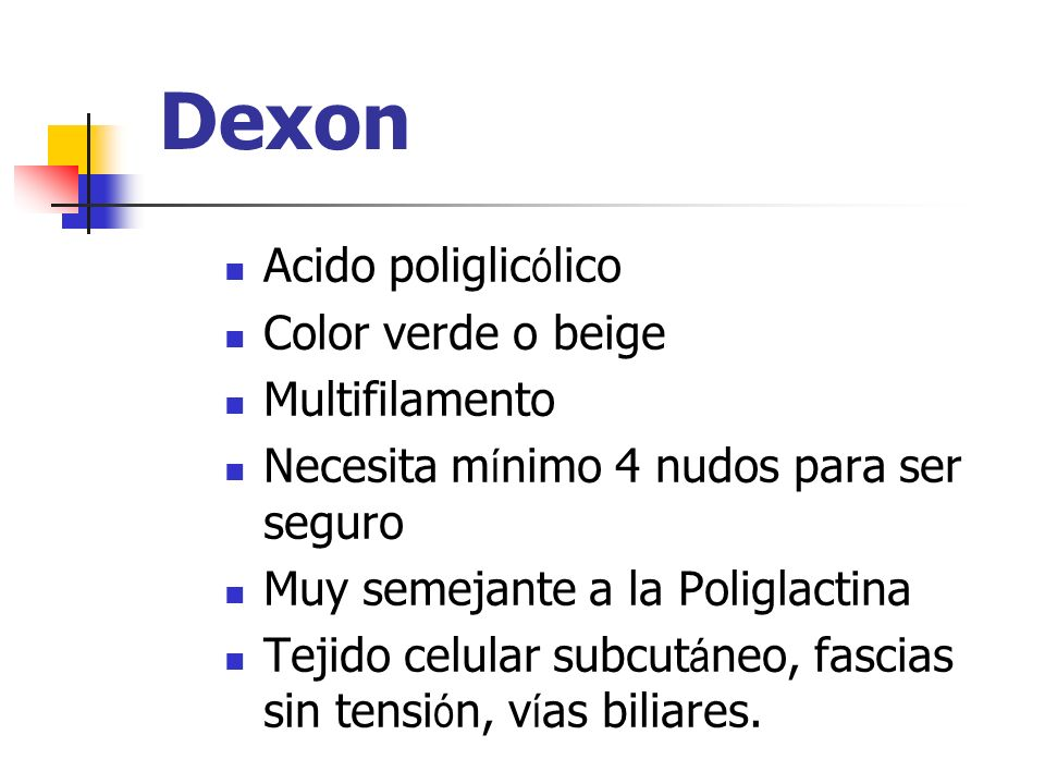 Dexon Acido poliglicólico Color verde o beige Multifilamento