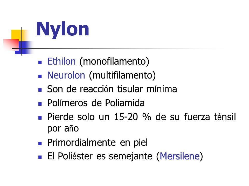 Nylon Ethilon (monofilamento) Neurolon (multifilamento)