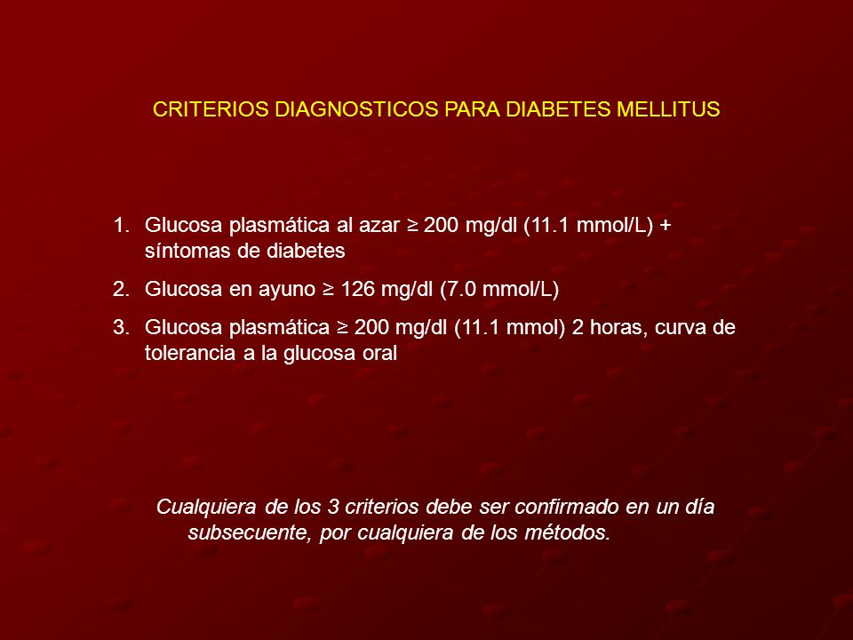 CRITERIOS DIAGNOSTICOS PARA DIABETES MELLITUS