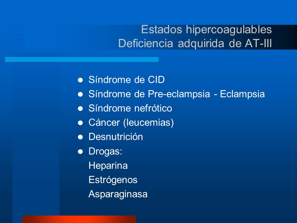 Estados hipercoagulables Deficiencia adquirida de AT-III
