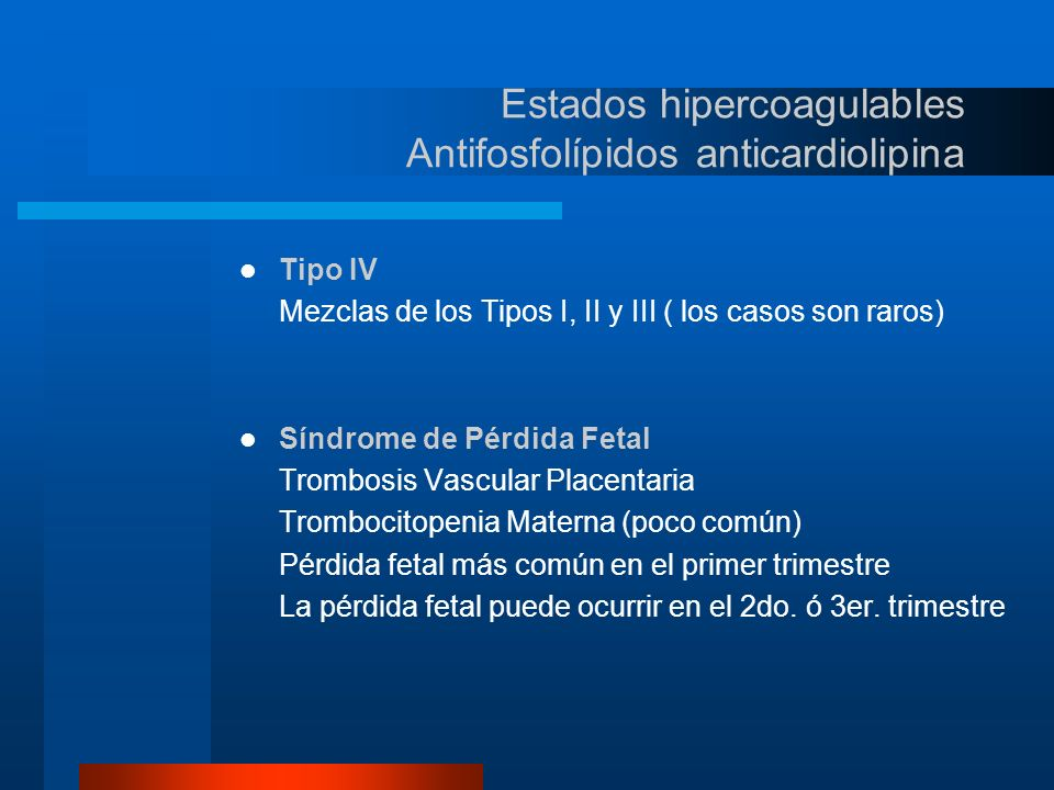 Estados hipercoagulables Antifosfolípidos anticardiolipina