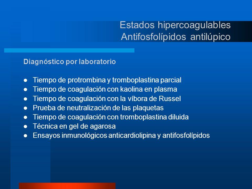 Estados hipercoagulables Antifosfolípidos antilúpico