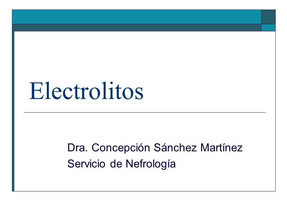 Dra. Concepción Sánchez Martínez Servicio de Nefrología