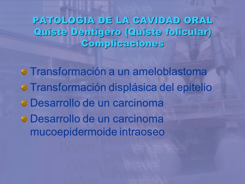 Transformación a un ameloblastoma