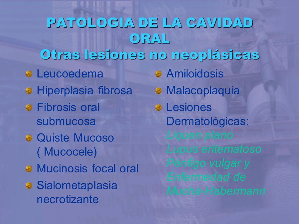 PATOLOGIA DE LA CAVIDAD ORAL Otras lesiones no neoplásicas