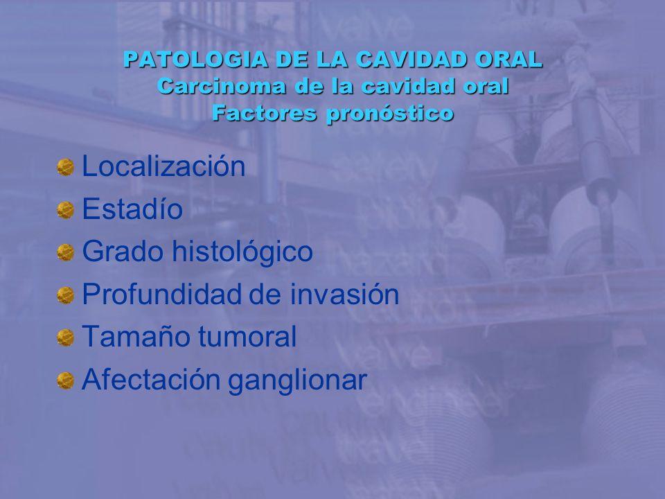 Profundidad de invasión Tamaño tumoral Afectación ganglionar