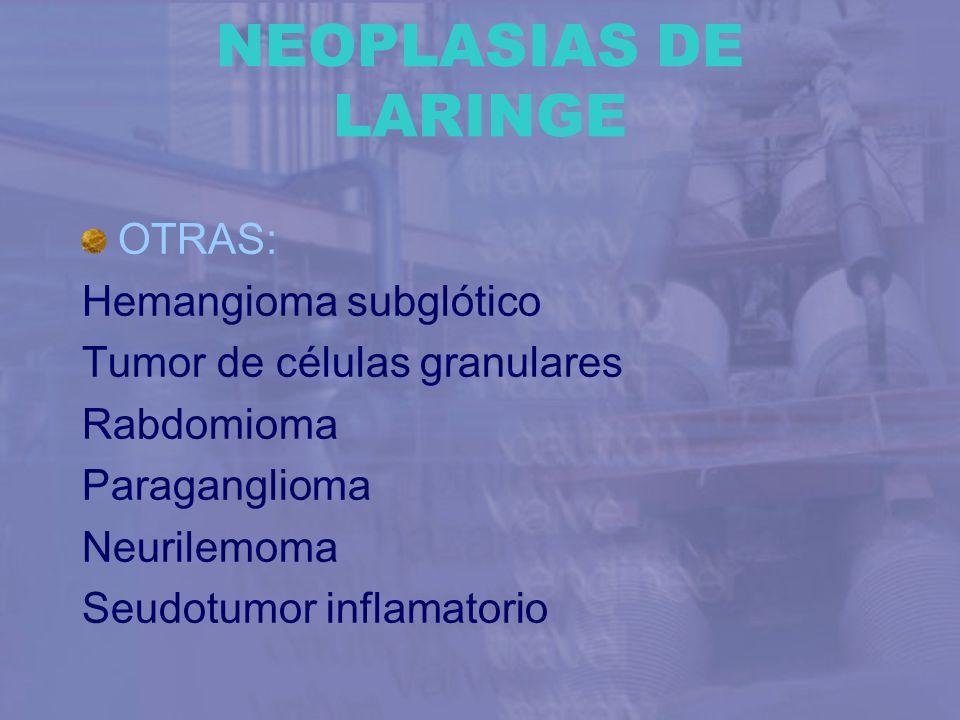 NEOPLASIAS DE LARINGE OTRAS: Hemangioma subglótico