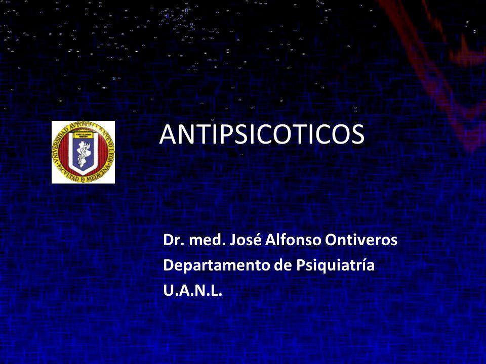 Dr. med. José Alfonso Ontiveros Departamento de Psiquiatría U.A.N.L.