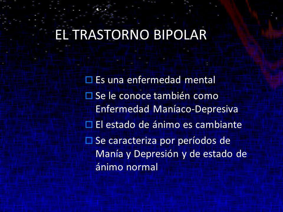 EL TRASTORNO BIPOLAR Es una enfermedad mental