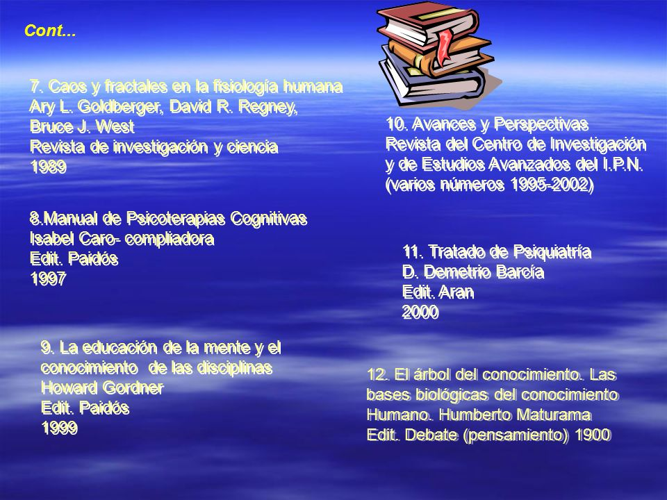 Cont... 7. Caos y fractales en la fisiología humana. Ary L. Goldberger, David R. Regney, Bruce J. West.
