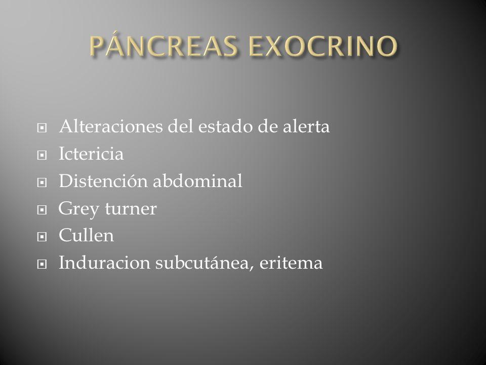 PÁNCREAS EXOCRINO Alteraciones del estado de alerta Ictericia