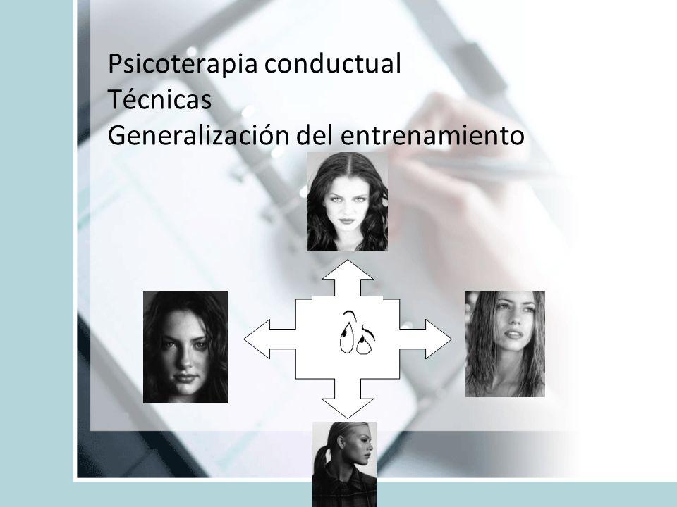 Psicoterapia conductual Técnicas Generalización del entrenamiento